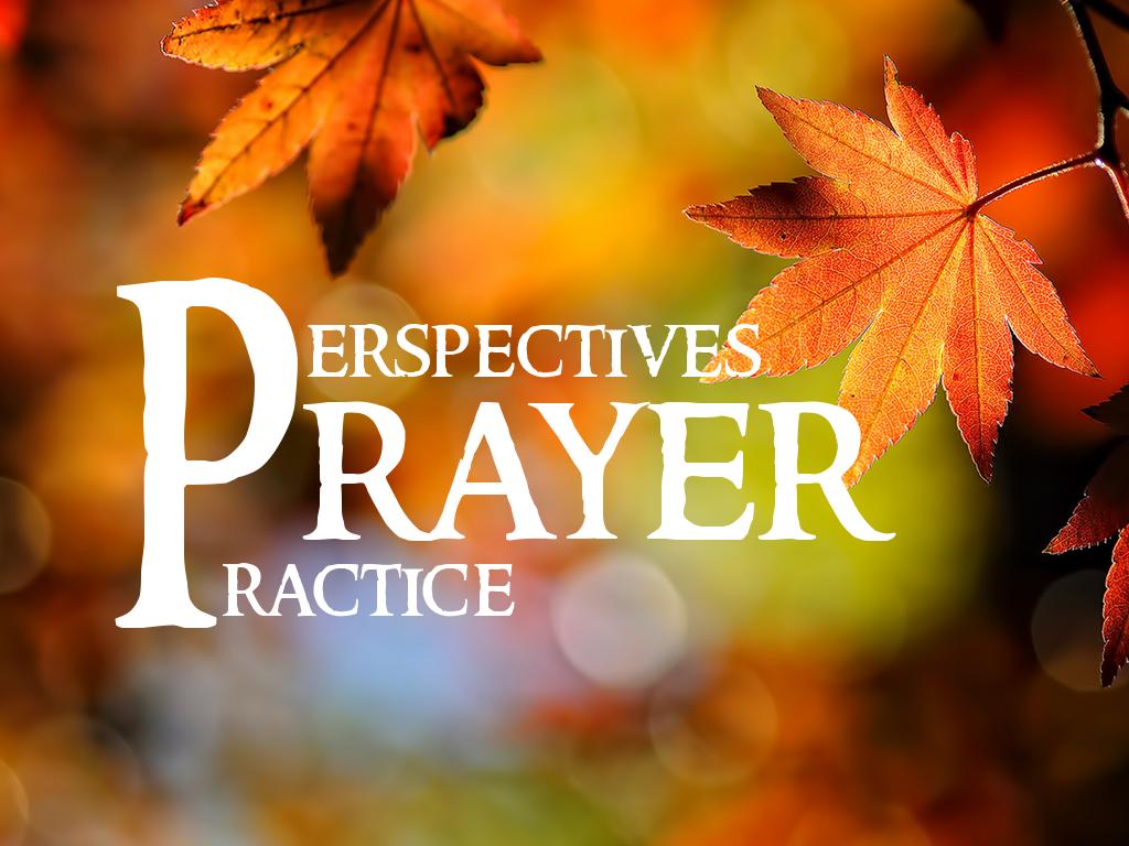 Prayer: Perspectives & Practice